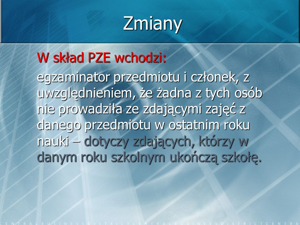 Zmiany W skład PZE wchodzi: