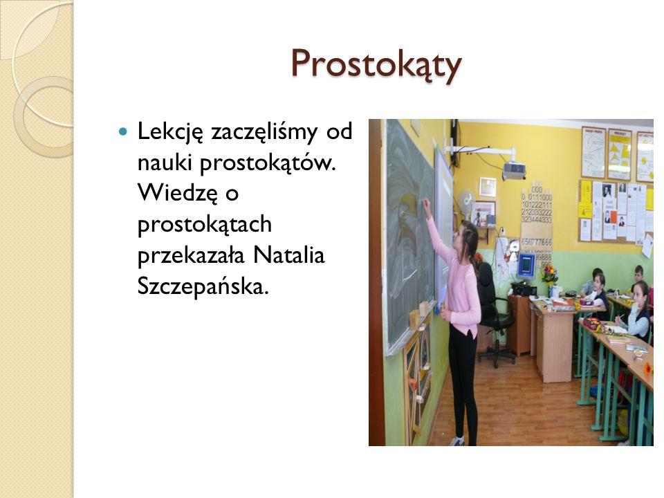 Prostokąty Lekcję zaczęliśmy od nauki prostokątów.
