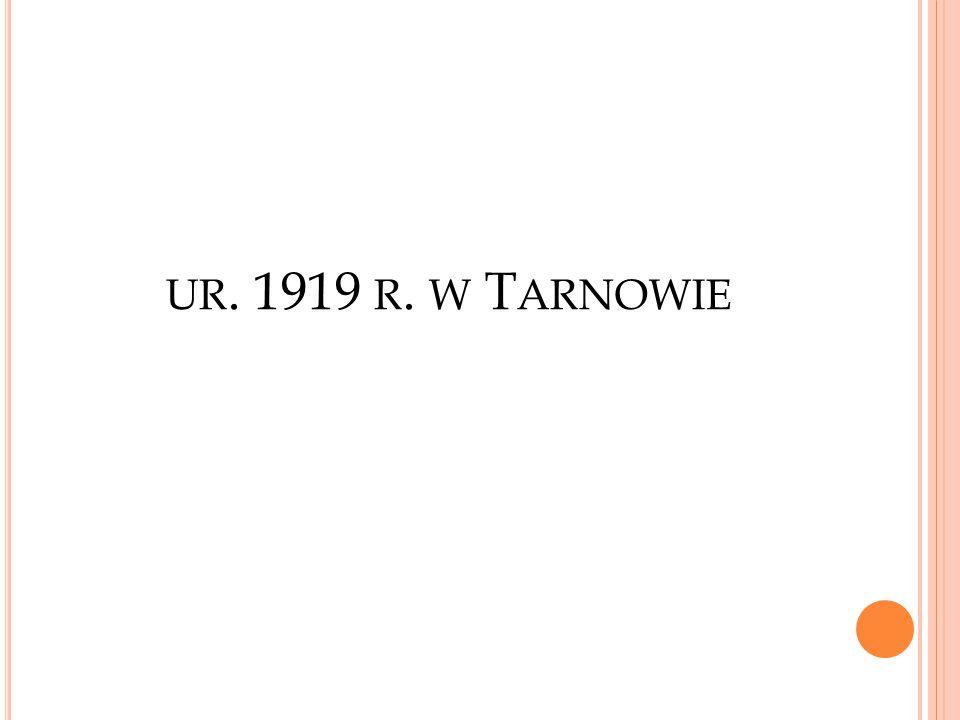 ur. 1919 r. w Tarnowie