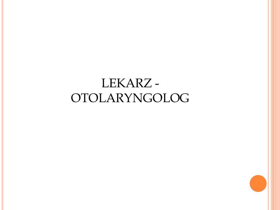 LEKARZ - OTOLARYNGOLOG