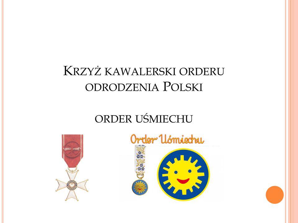 Krzyż kawalerski orderu odrodzenia Polski order uśmiechu