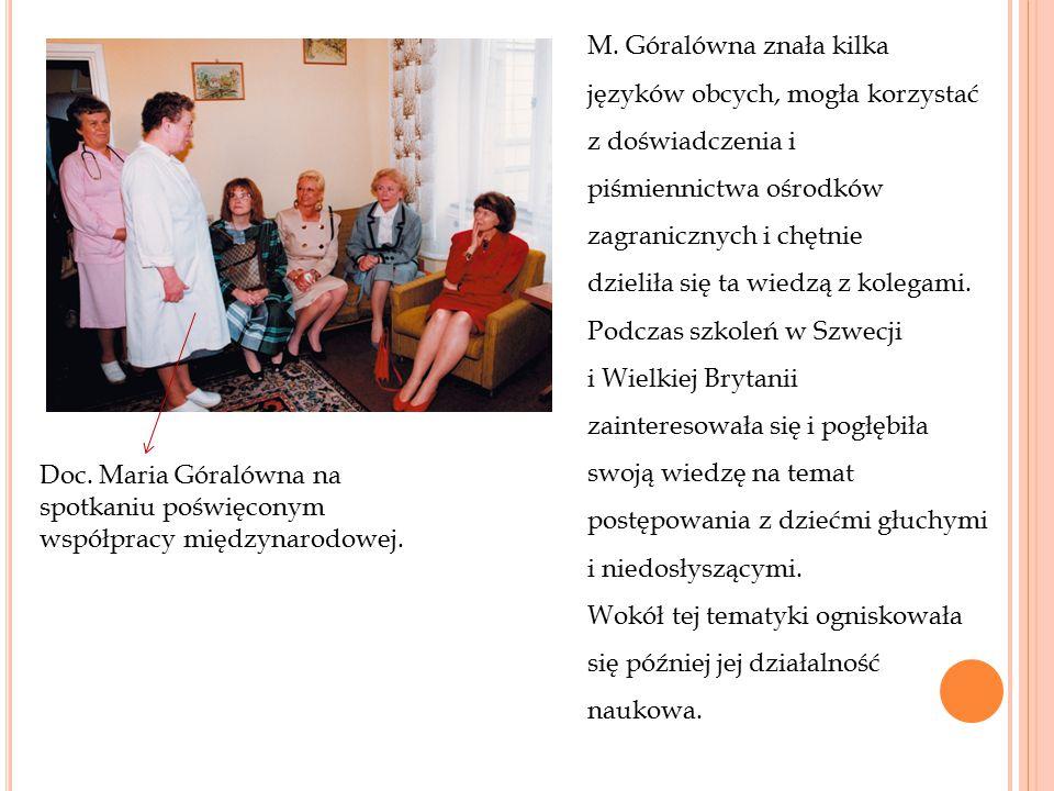 M. Góralówna znała kilka języków obcych, mogła korzystać z doświadczenia i