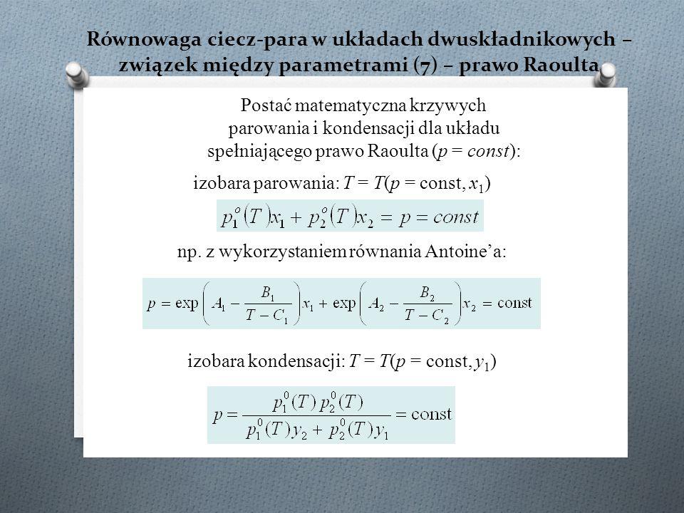 Równowaga ciecz-para w układach dwuskładnikowych – związek między parametrami (7) – prawo Raoulta