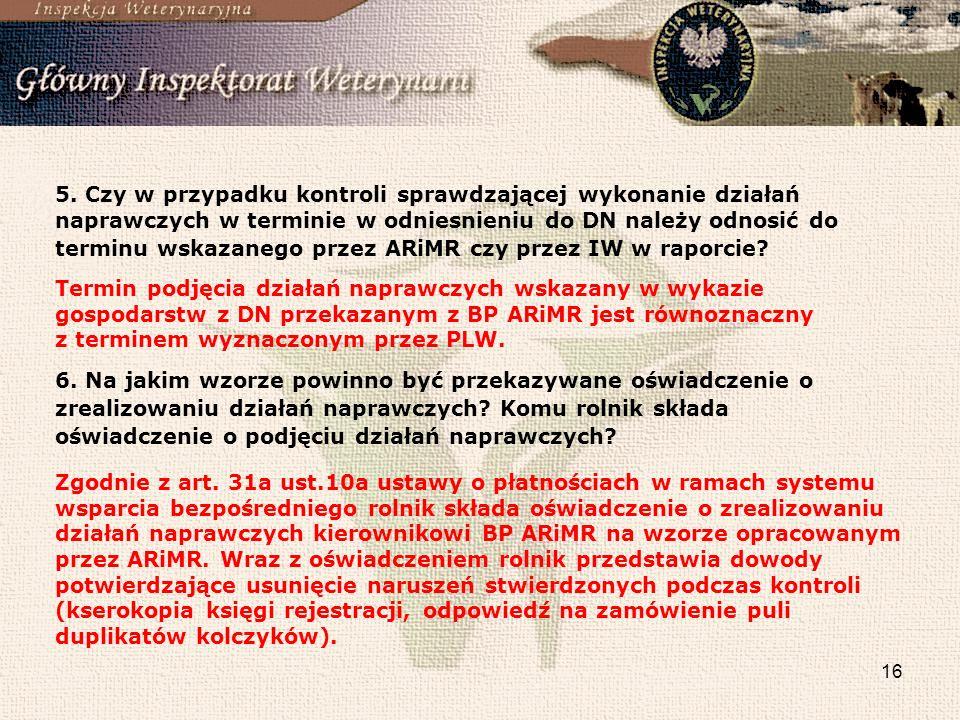 5. Czy w przypadku kontroli sprawdzającej wykonanie działań naprawczych w terminie w odniesnieniu do DN należy odnosić do terminu wskazanego przez ARiMR czy przez IW w raporcie
