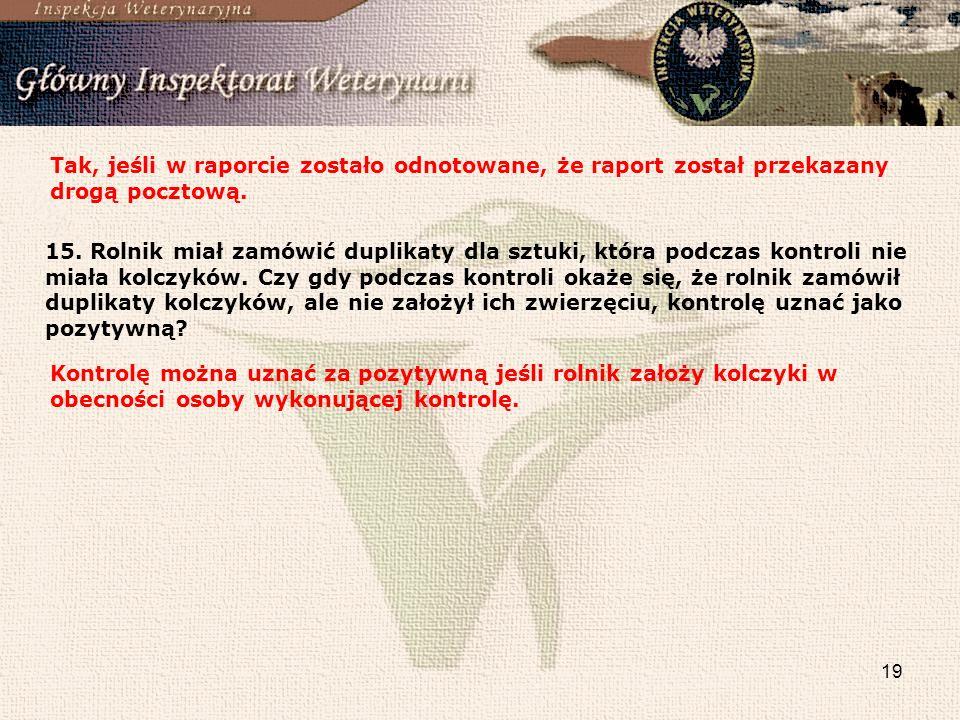 Tak, jeśli w raporcie zostało odnotowane, że raport został przekazany