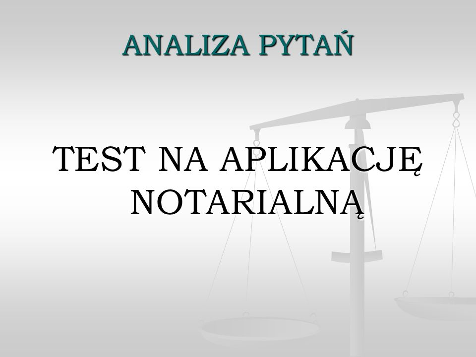 TEST NA APLIKACJĘ NOTARIALNĄ