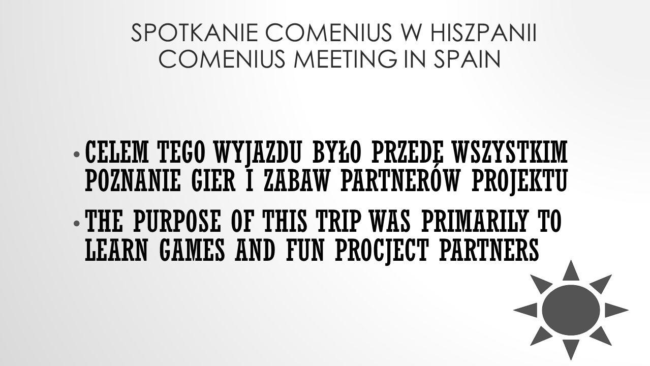 Spotkanie Comenius w hiszpanii Comenius meeting in spain