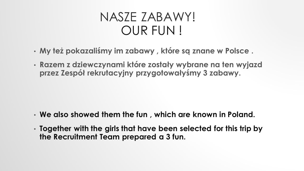 Nasze zabawy! Our Fun ! My też pokazaliśmy im zabawy , które są znane w Polsce .