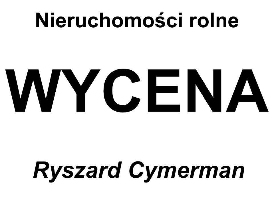 Nieruchomości rolne WYCENA Ryszard Cymerman