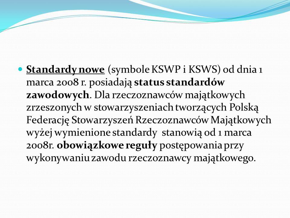 Standardy nowe (symbole KSWP i KSWS) od dnia 1 marca 2008 r