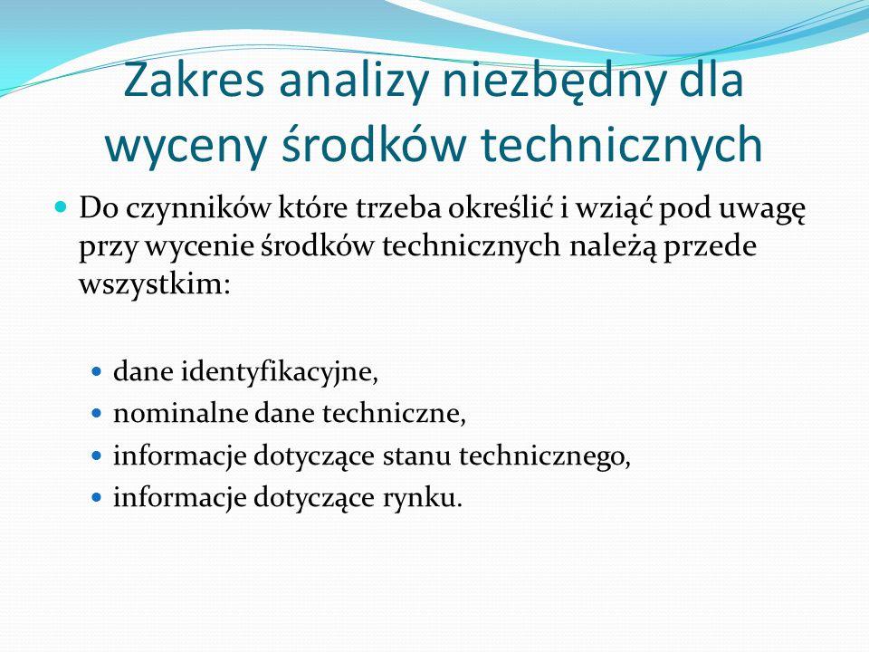 Zakres analizy niezbędny dla wyceny środków technicznych