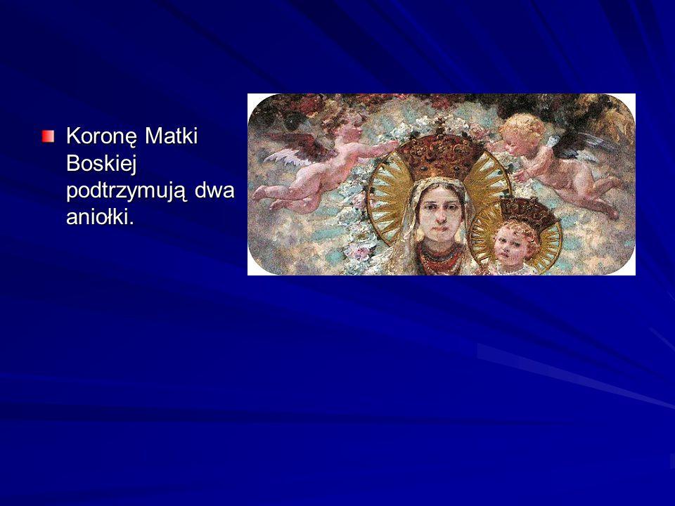 Koronę Matki Boskiej podtrzymują dwa aniołki.