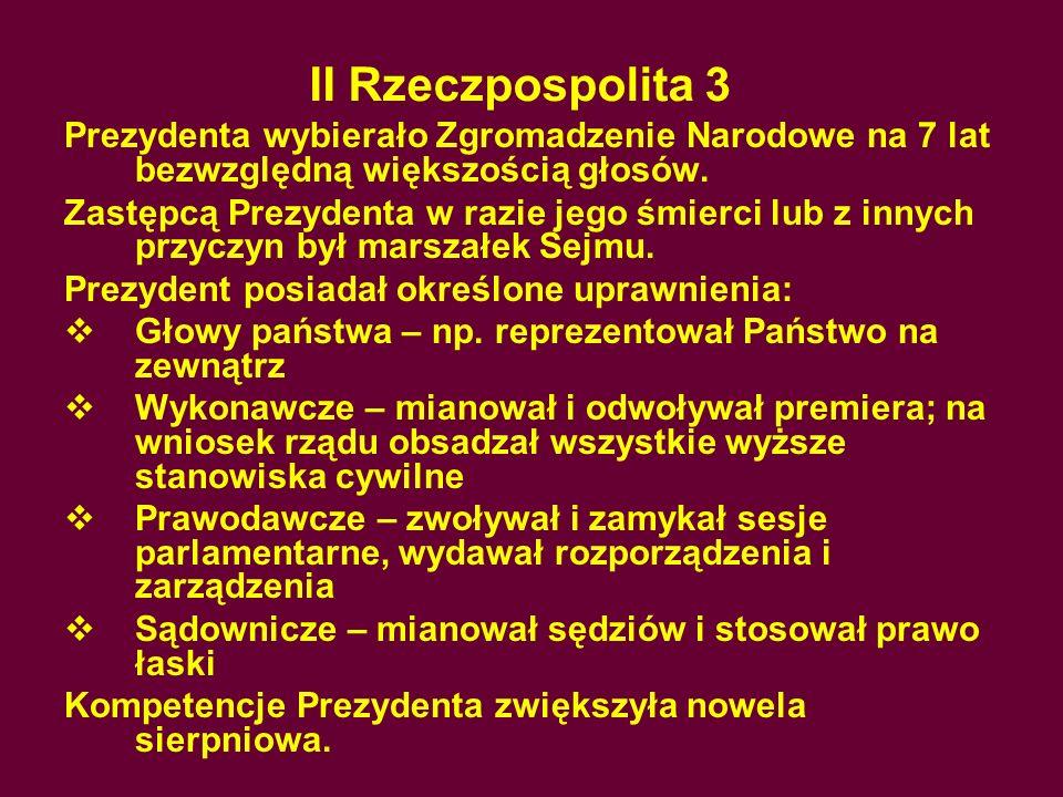 II Rzeczpospolita 3Prezydenta wybierało Zgromadzenie Narodowe na 7 lat bezwzględną większością głosów.