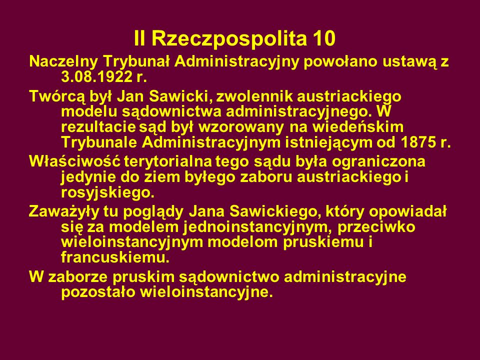 II Rzeczpospolita 10Naczelny Trybunał Administracyjny powołano ustawą z 3.08.1922 r.