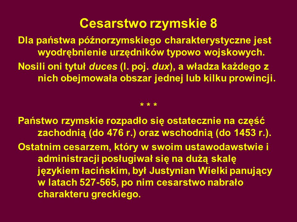 Cesarstwo rzymskie 8 Dla państwa późnorzymskiego charakterystyczne jest wyodrębnienie urzędników typowo wojskowych.