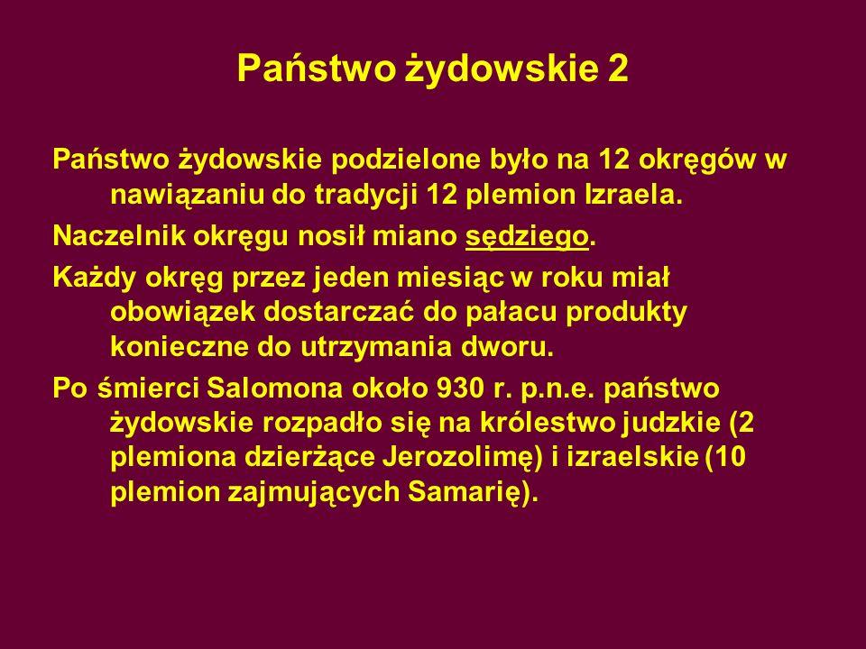 Państwo żydowskie 2 Państwo żydowskie podzielone było na 12 okręgów w nawiązaniu do tradycji 12 plemion Izraela.