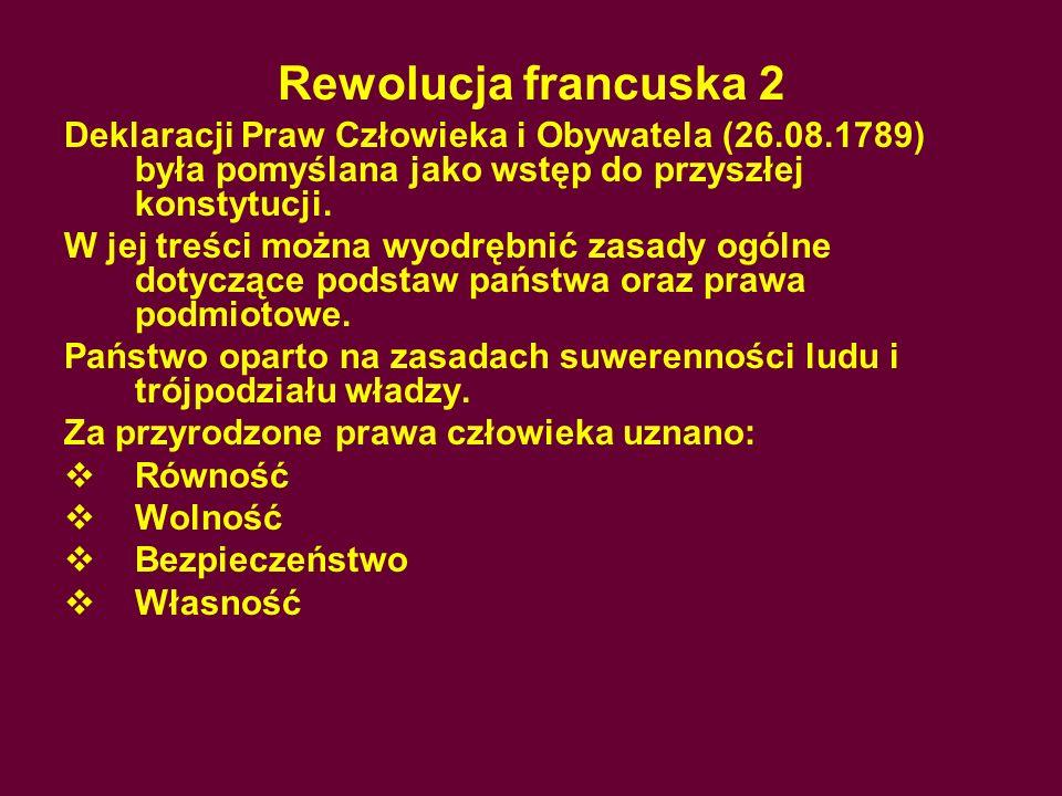 Rewolucja francuska 2 Deklaracji Praw Człowieka i Obywatela (26.08.1789) była pomyślana jako wstęp do przyszłej konstytucji.