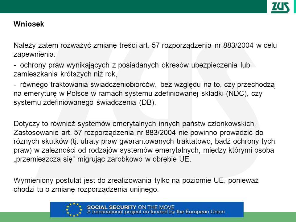 Wniosek Należy zatem rozważyć zmianę treści art. 57 rozporządzenia nr 883/2004 w celu zapewnienia: