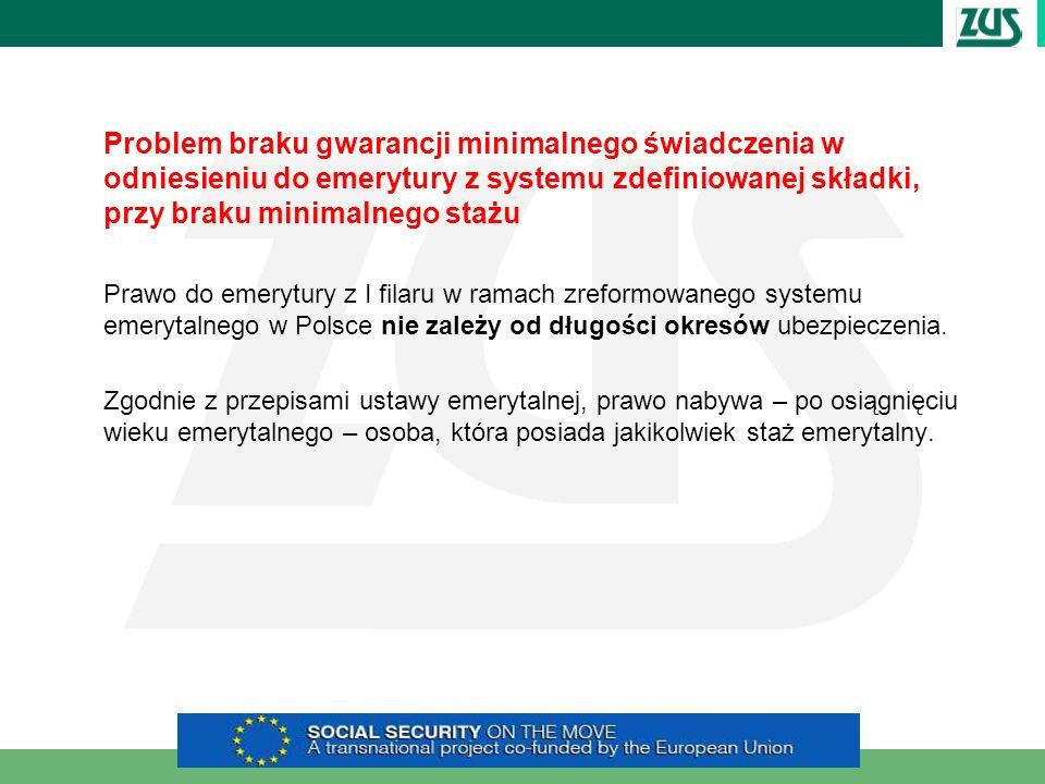 Problem braku gwarancji minimalnego świadczenia w odniesieniu do emerytury z systemu zdefiniowanej składki, przy braku minimalnego stażu