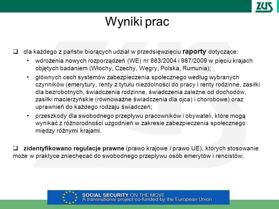 Wyniki prac dla każdego z państw biorących udział w przedsięwzięciu raporty dotyczące: