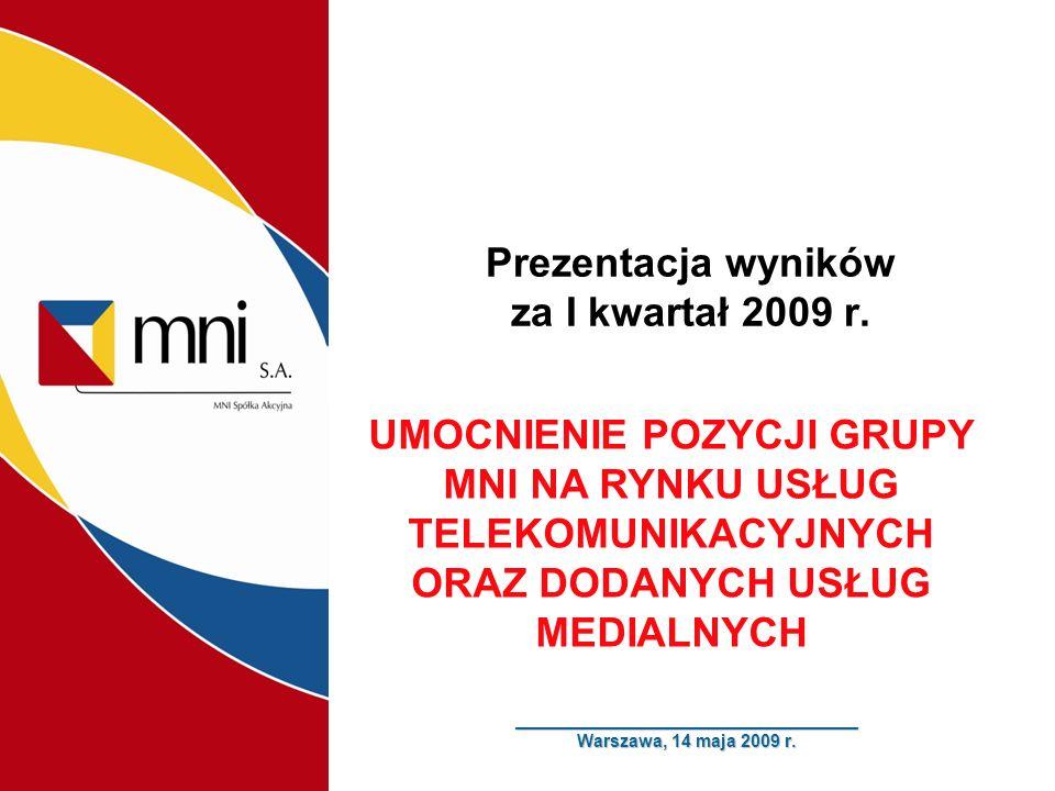 Prezentacja wyników za I kwartał 2009 r.