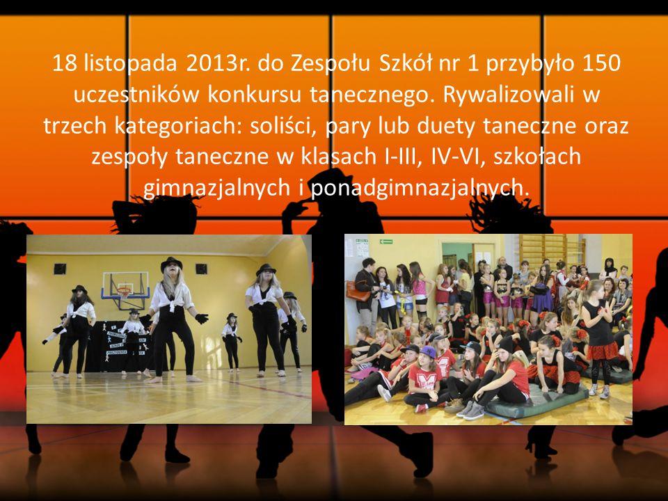 18 listopada 2013r. do Zespołu Szkół nr 1 przybyło 150 uczestników konkursu tanecznego.