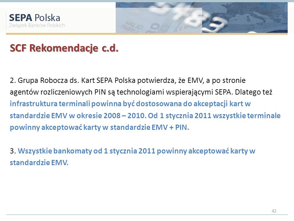SCF Rekomendacje c.d. 2. Grupa Robocza ds. Kart SEPA Polska potwierdza, że EMV, a po stronie.
