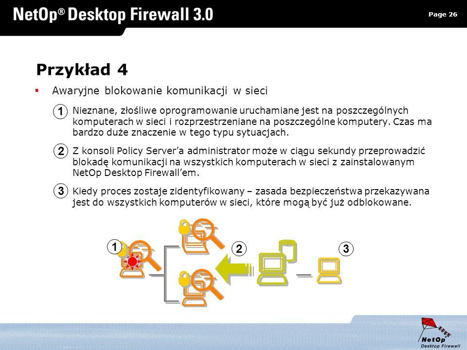 Przykład 4 1 2 3 1 2 3 Awaryjne blokowanie komunikacji w sieci