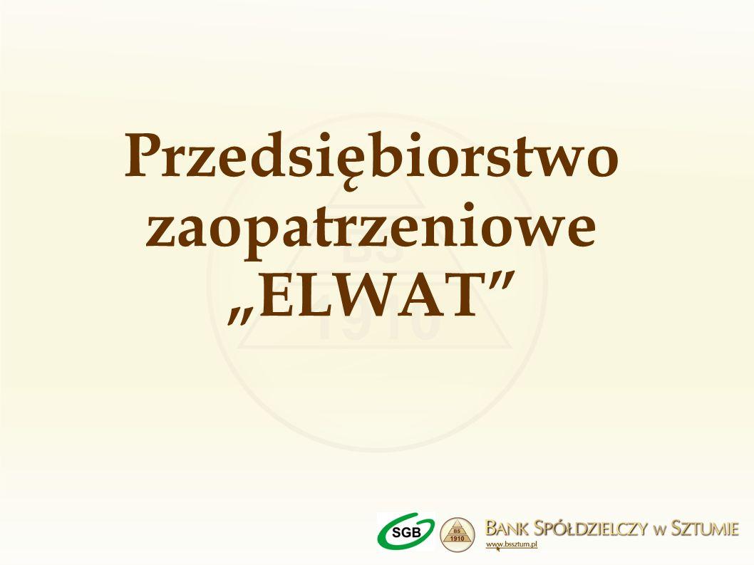 """Przedsiębiorstwo zaopatrzeniowe """"ELWAT"""