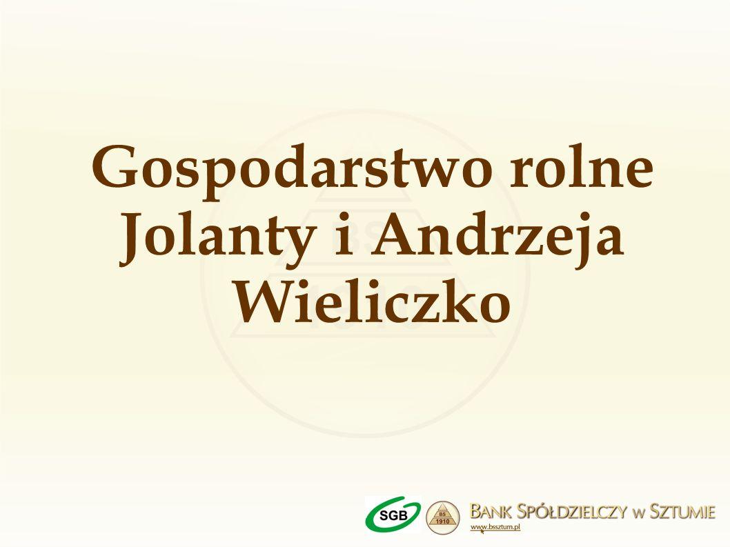 Gospodarstwo rolne Jolanty i Andrzeja Wieliczko