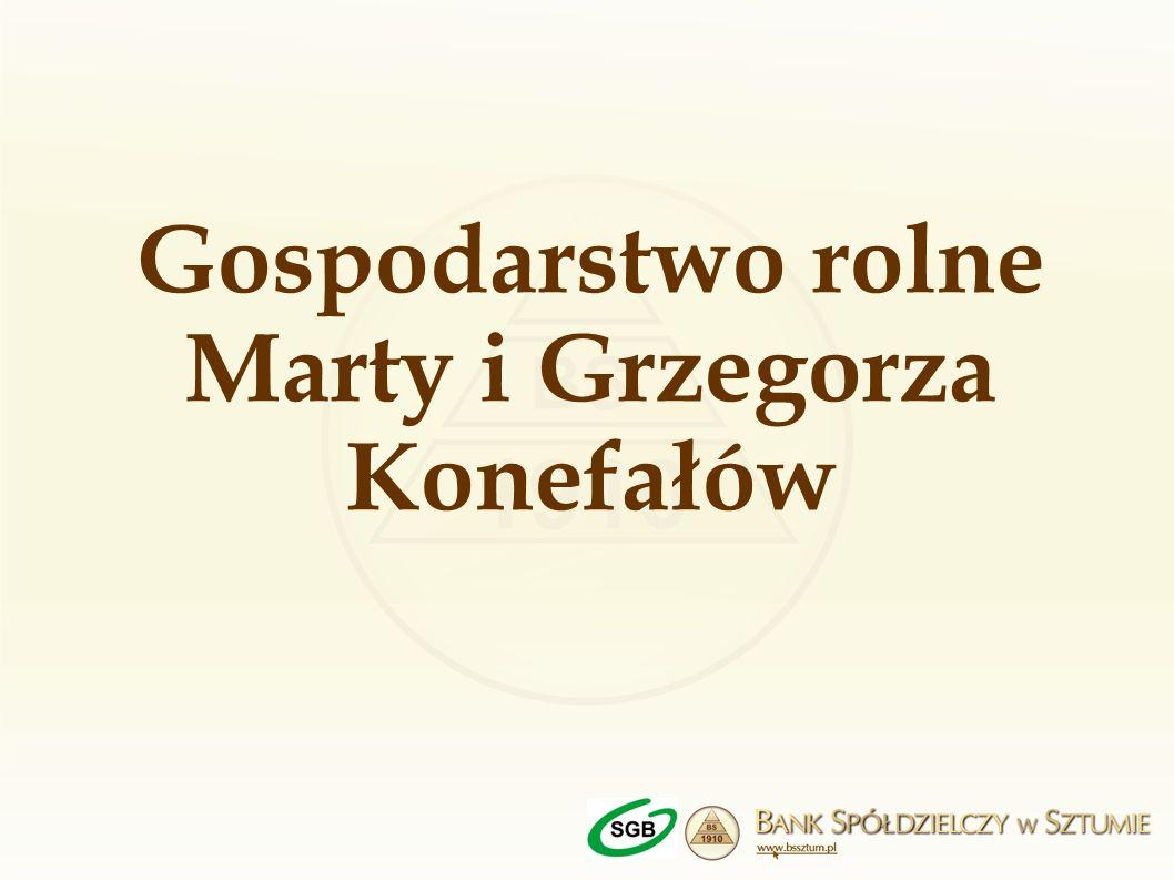 Gospodarstwo rolne Marty i Grzegorza Konefałów