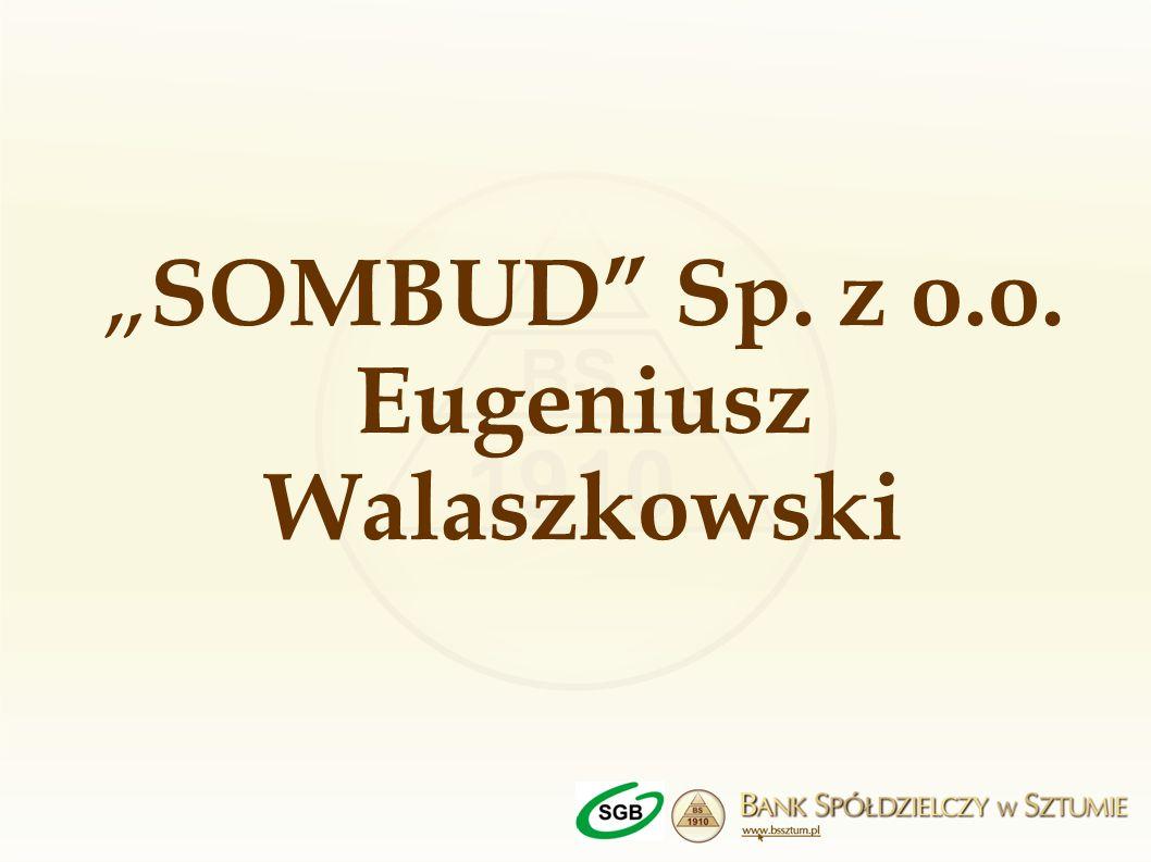 """""""SOMBUD Sp. z o.o. Eugeniusz Walaszkowski"""