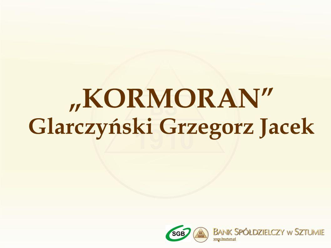 """""""KORMORAN Glarczyński Grzegorz Jacek"""