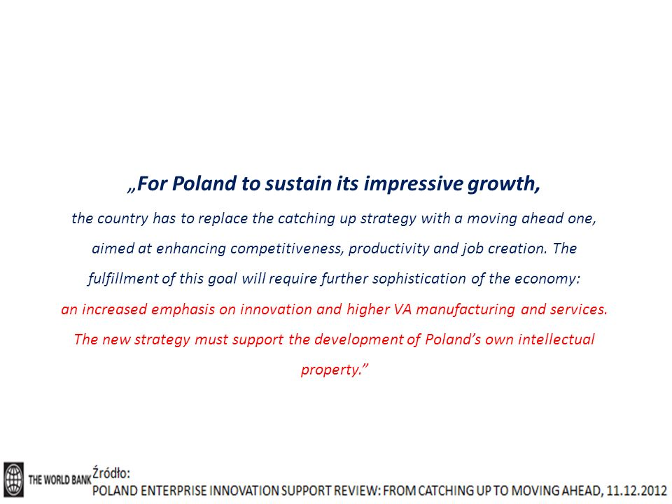 """For Poland to sustain its impressive growth,"