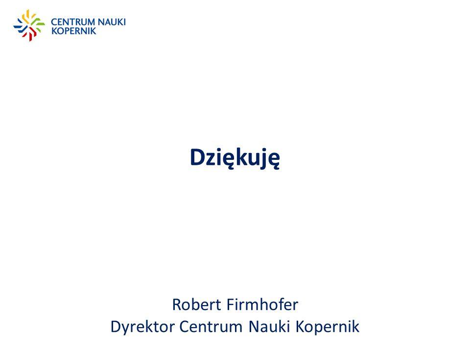 Robert Firmhofer Dyrektor Centrum Nauki Kopernik