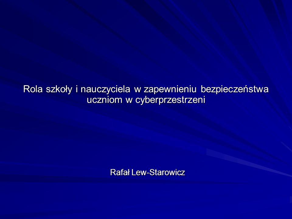 Rola szkoły i nauczyciela w zapewnieniu bezpieczeństwa uczniom w cyberprzestrzeni