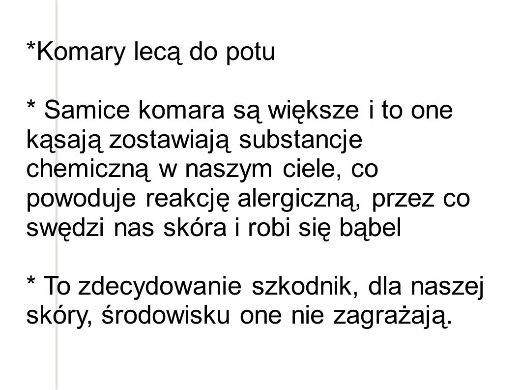 *Komary lecą do potu