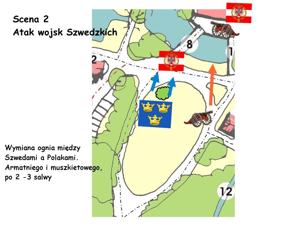 Scena 2 Atak wojsk Szwedzkich