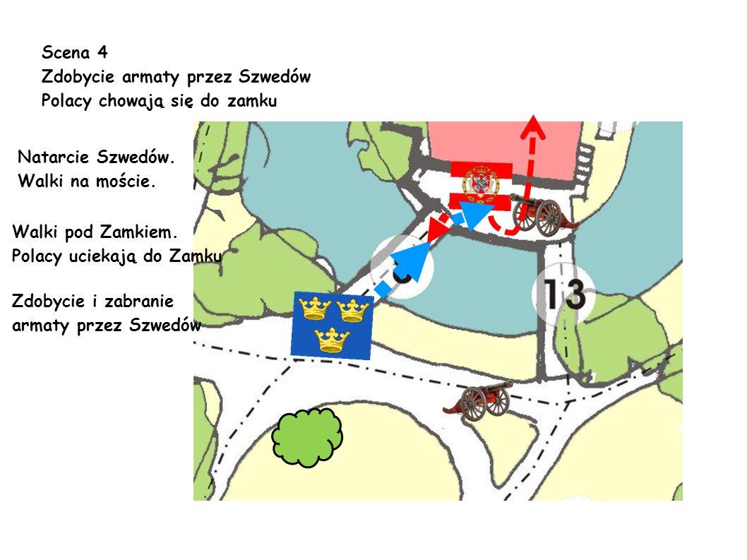 Scena 4 Zdobycie armaty przez Szwedów. Polacy chowają się do zamku. Natarcie Szwedów. Walki na moście.