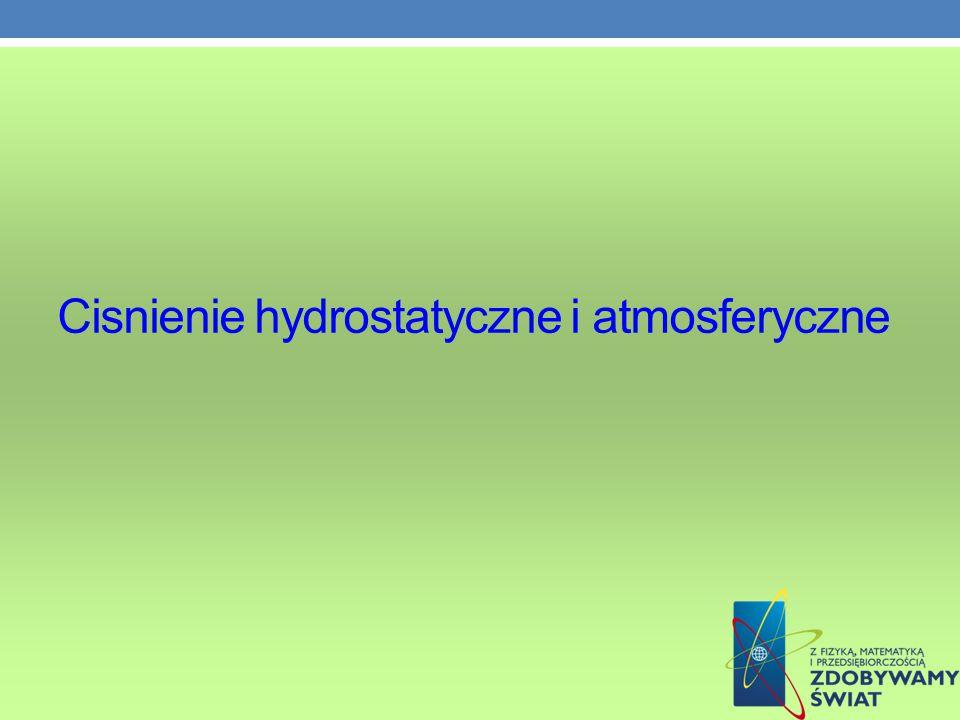 Cisnienie hydrostatyczne i atmosferyczne