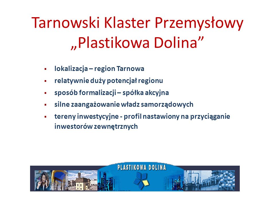 """Tarnowski Klaster Przemysłowy """"Plastikowa Dolina"""