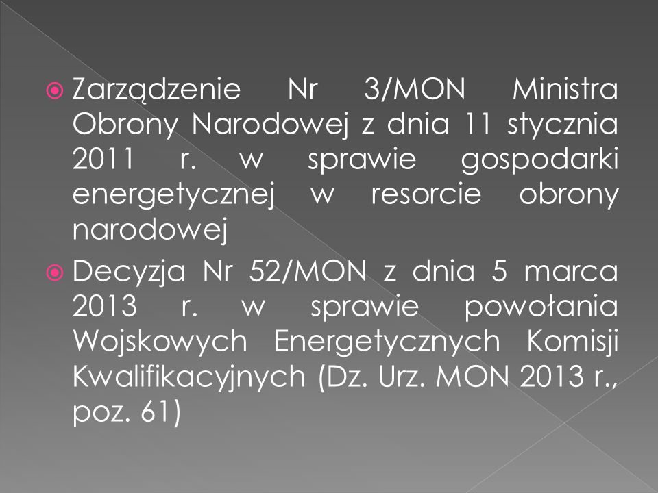 Zarządzenie Nr 3/MON Ministra Obrony Narodowej z dnia 11 stycznia 2011 r. w sprawie gospodarki energetycznej w resorcie obrony narodowej