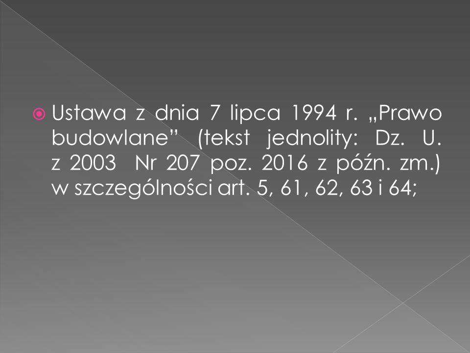 """Ustawa z dnia 7 lipca 1994 r. """"Prawo budowlane (tekst jednolity: Dz."""