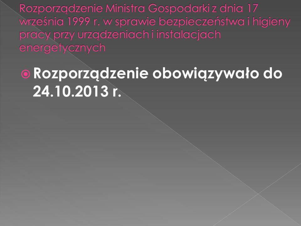 Rozporządzenie obowiązywało do 24.10.2013 r.