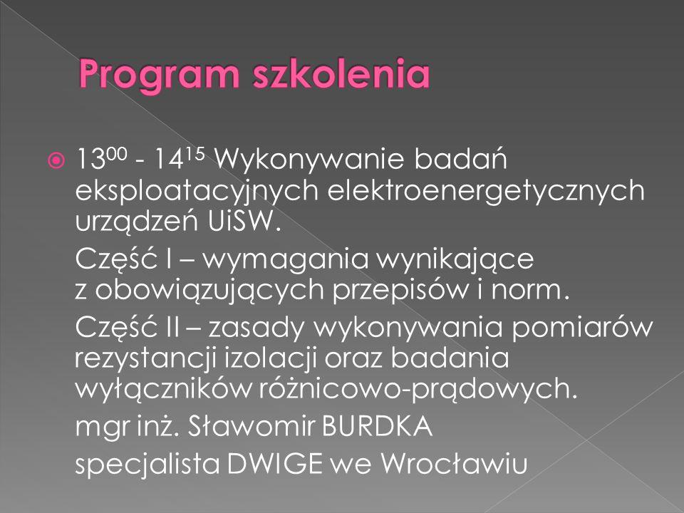 Program szkolenia 1300 - 1415 Wykonywanie badań eksploatacyjnych elektroenergetycznych urządzeń UiSW.