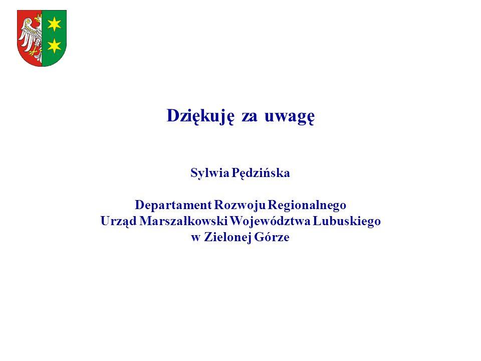 Dziękuję za uwagę Sylwia Pędzińska Departament Rozwoju Regionalnego