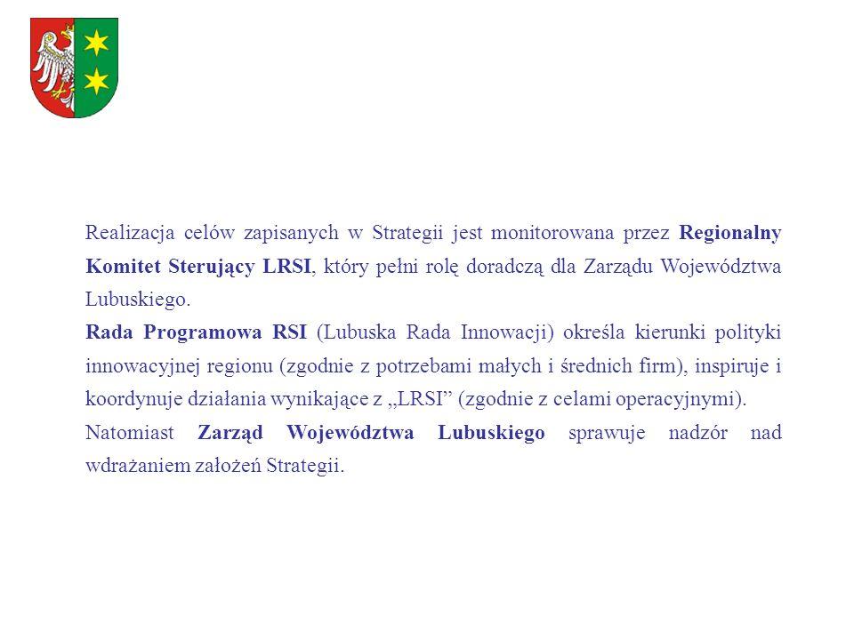 Realizacja celów zapisanych w Strategii jest monitorowana przez Regionalny Komitet Sterujący LRSI, który pełni rolę doradczą dla Zarządu Województwa Lubuskiego.