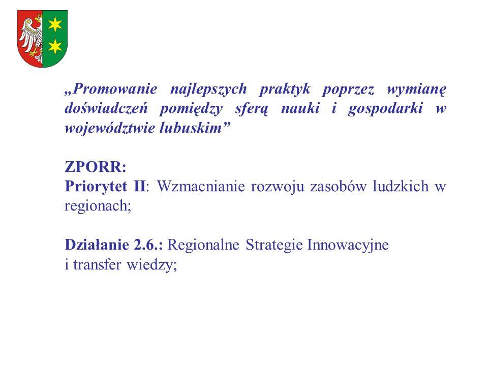 """""""Promowanie najlepszych praktyk poprzez wymianę doświadczeń pomiędzy sferą nauki i gospodarki w województwie lubuskim"""