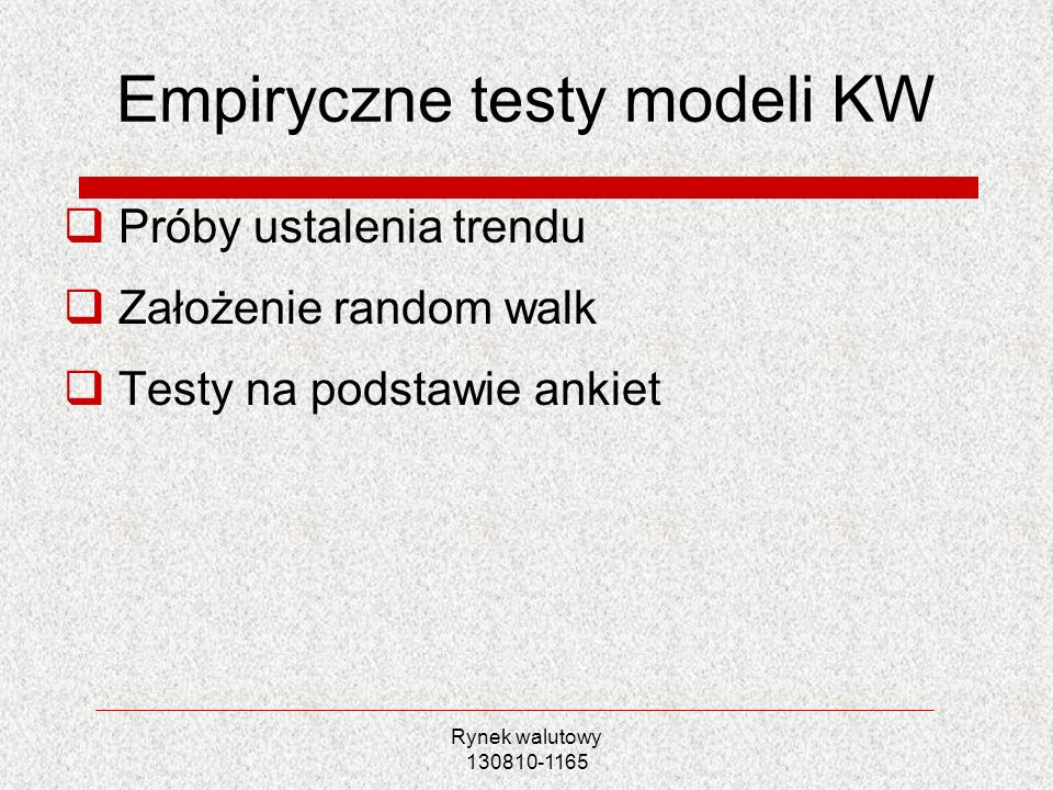 Empiryczne testy modeli KW