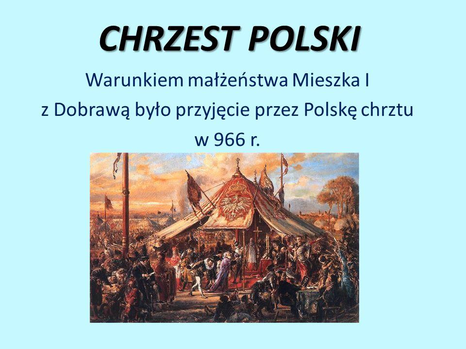 CHRZEST POLSKI Warunkiem małżeństwa Mieszka I